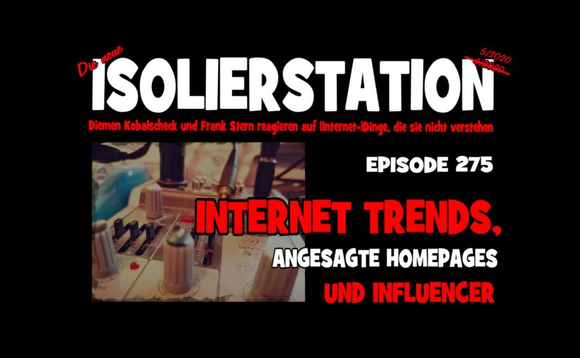 #275 – Internet Trends, angesagte Homepages & Influencer
